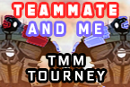 Teammate and Me TMM Tourney